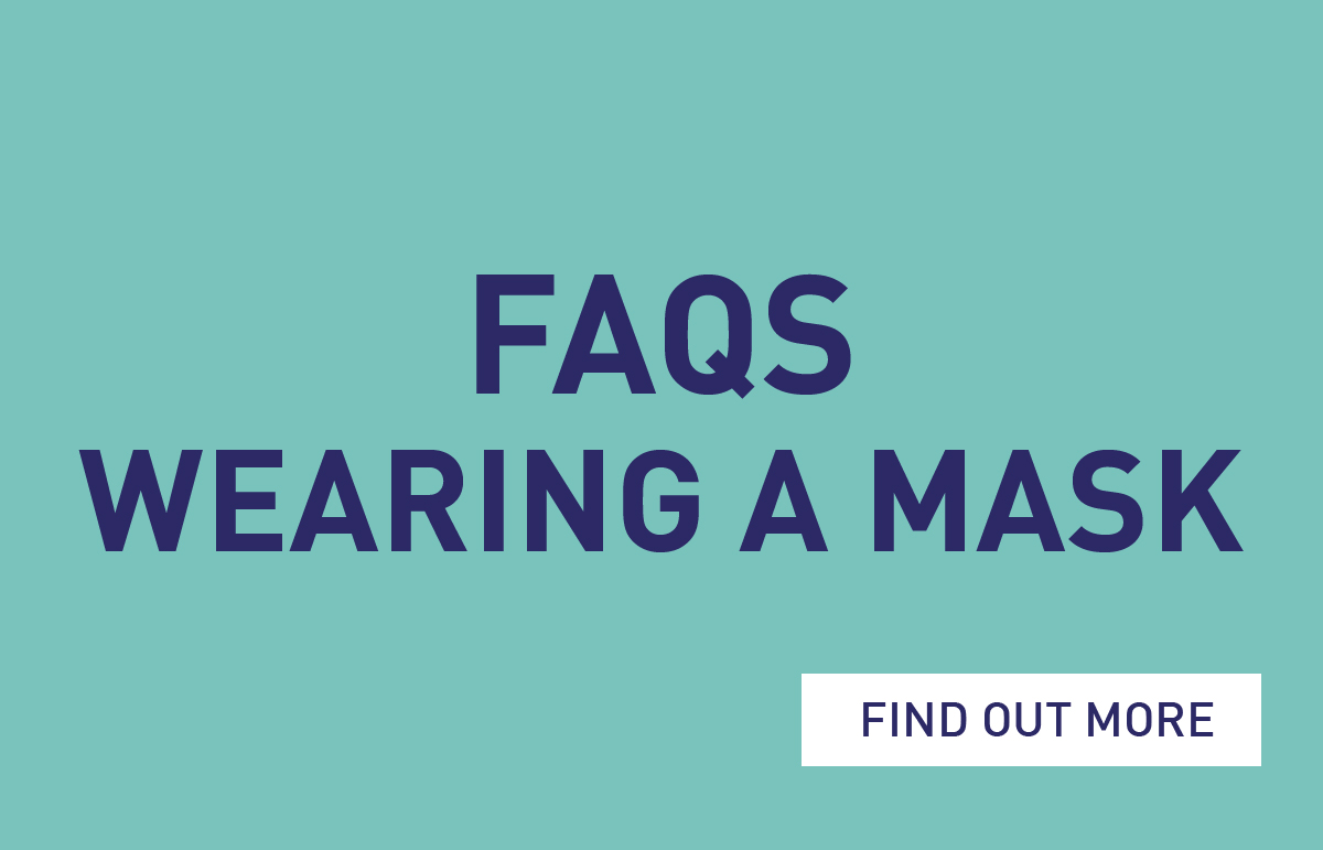 Wear A Mask FAQs