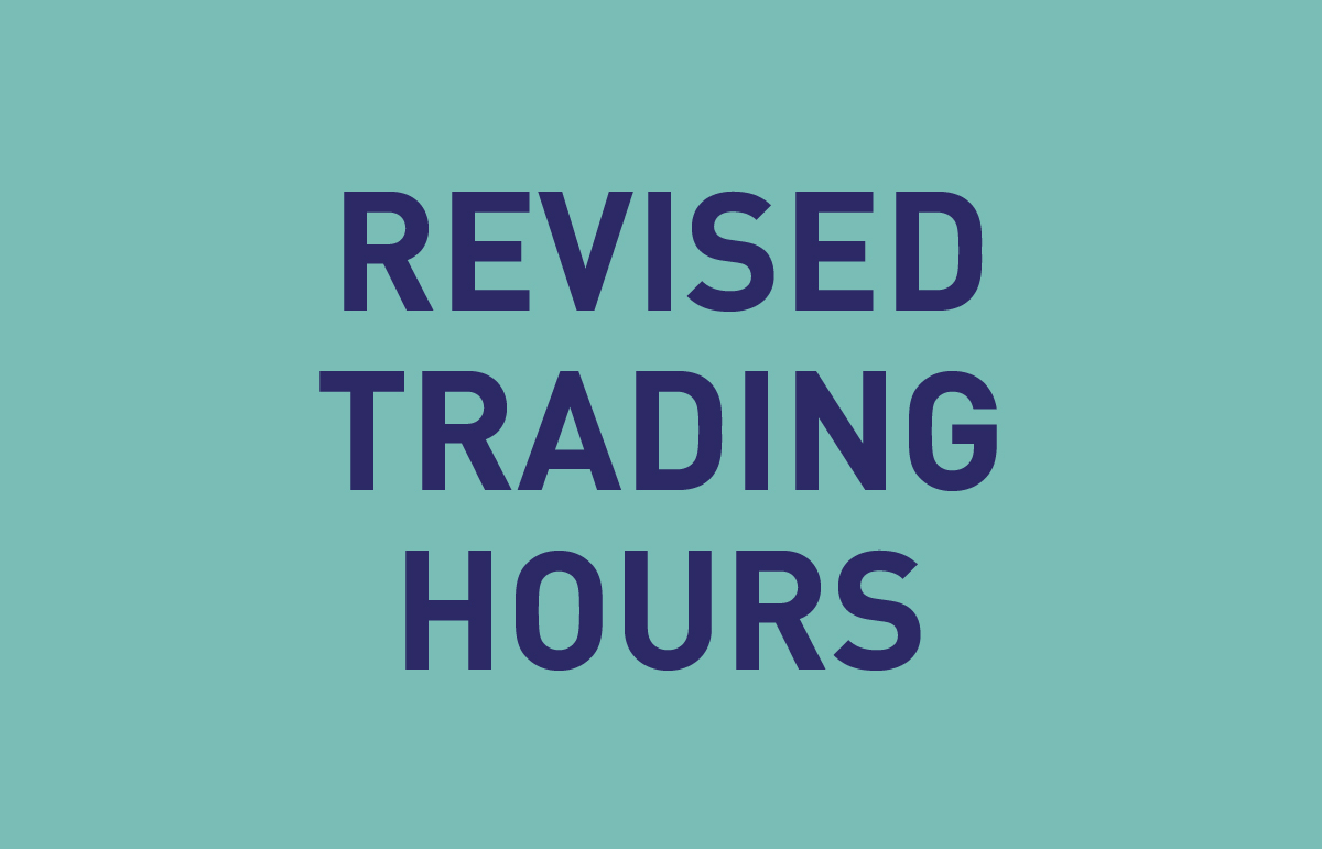 Revised Trading Hours